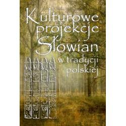 Kulturowe projekcje Słowian...