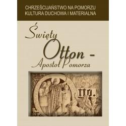 Święty Otton - Apostoł Pomorza